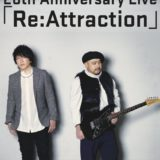 ライブ感想/SURFACE 20th Anniversary Live「Re:Attraction」
